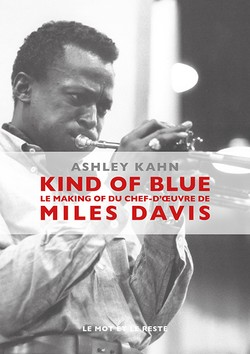 Kind of Blue le making of du chef-d'œuvre de Miles Davis