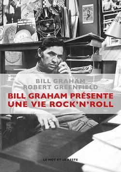 Bill Graham présente : une vie rock'n'roll - nouvelle édition