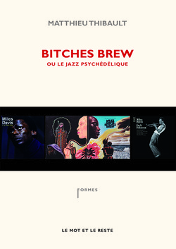 Bitches Brew ou le jazz psychédélique