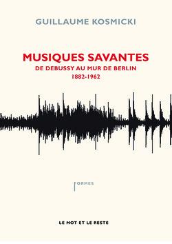 Musiques savantes Tome I