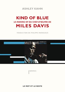 Kind of Blue le making of du chef-d'œuvre de Miles Davis - Nouvelle édition