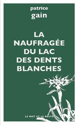 La Naufragée du lac des Dents Blanches - poche