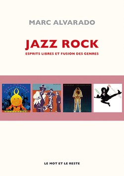 """Le """"jazz-rock"""" au sens large (des années 60 à nos jours) - Page 6 Couv_livre_3162"""