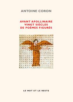 Avant Apollinaire, vingt siècles de poèmes figurés