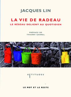 La Vie de radeau, le réseau Deligny au quotidien