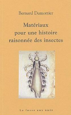 Matériaux pour une histoire raisonnée des insectes