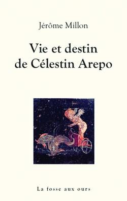 Vie et destin de Célestin Arepo