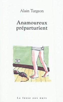 Anamoureux préparturient